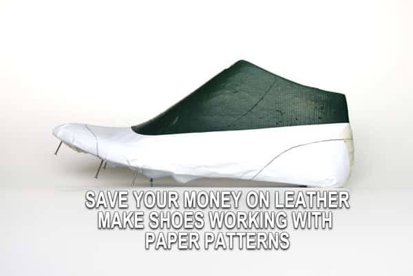 When you make your own shoes you must Save your money on leather.