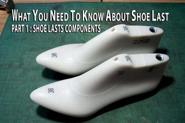 Shoe lasts components