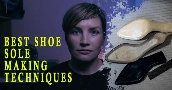 Best shoe sole making techniques